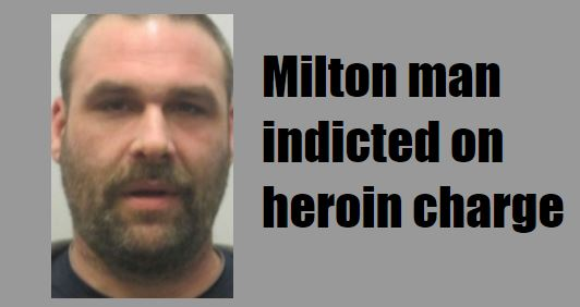 Heroin rap could land Milton man in prison for 7 years